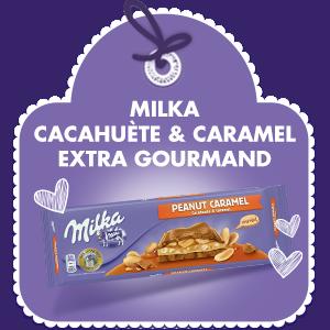 MILKA CACAHUÈTE & CARAMEL<br /> EXTRA GOURMAND